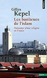 Les Banlieues de l'islam. Naissance d'une religion en France de Gilles Kepel