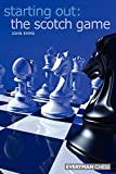 Starting Out: The Scotch Game (starting Out - Everyman Chess)-Emms, John