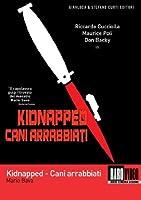 Cani Arrabbiati - Kidnapped [Italian Edition]