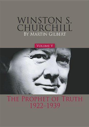 Winston S. Churchill, Volume 5: The Prophet of Truth, 1922-1939...