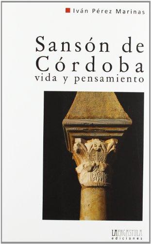 Sansón de Córdoba: vida y pensamiento : comentario de las obras de un intelectual cristiano-andalusí del siglo IX: 3 (Monografías del Máster Universitario de Estudios Medievales Hispánicos)