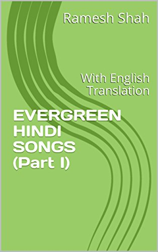 Evergreen Hindi Songs Part I With English Translation Ebook Shah Ramesh Amazon In Kindle Store Hindi to english translation service can translate from hindi to english language. evergreen hindi songs part i with