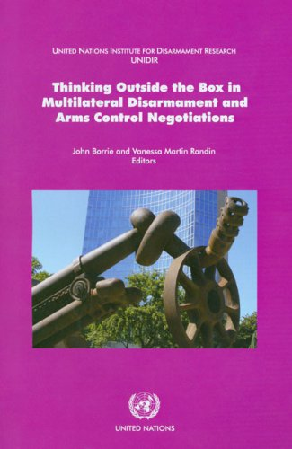 Thinking Outside the Box in Multilateral Disarmament and Arms Control Negotiations
