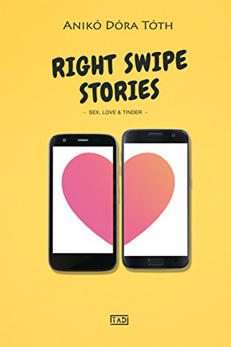Right Swipe Stories: Sex, Love & Tinder (English Edition)