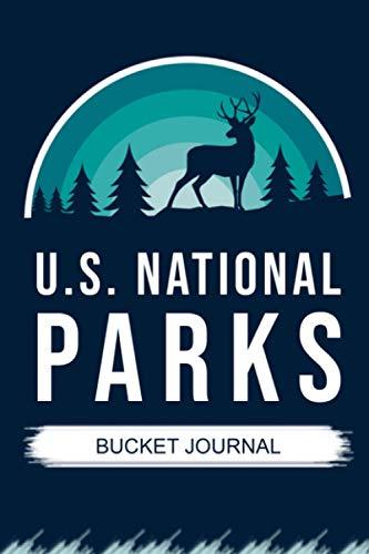 U.S. National Parks Bucket Journal: US Travel Outdoor Adventure Guide Log Book & Planner | National Parks Memory Book | National Parks Journal for ... Stamp Book | U.S Adventure Log List Guide
