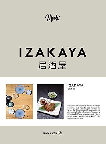 Izakaya. Japanisch-europäische Rezepte: Sake, Ramen, Tapas, Sashimi, uvm.