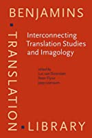 Interconnecting Translation Studies and Imagology (Benjamins Translation Library: EST (European Society for Translation))