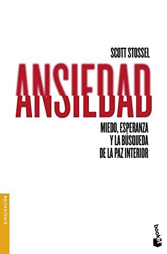 Ansiedad: Miedo, esperanza y la búsqueda de la paz interior (Divulgación)