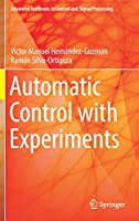 Automatic Control with Experiments (Advanced Textbooks in Control and Signal Processing)