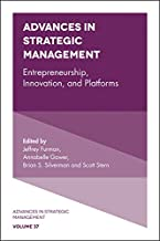 Entrepreneurship, Innovation, and Platforms (Advances in Strategic Management Book 37)