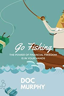 Go Fishing: The Power of Financial Freedom is in your Hands