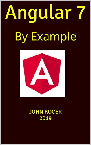 Angular 7: By Example (Part One Book 1) (English Edition)