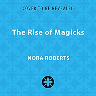 The Rise of Magicks                   Written by:                                                                                                                                 Nora Roberts                               Narrated by:                                                                                                                                 Julia Whelan                      Length: 11 hrs     Not rated yet     Overall 0.0