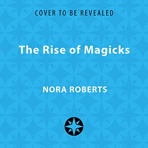 The Rise of Magicks                   By:                                                                                                                                 Nora Roberts                               Narrated by:                                                                                                                                 Julia Whelan                      Length: 11 hrs     Not rated yet     Overall 0.0