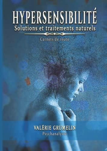 Hypersensibilité:: Solutions et traitements naturels