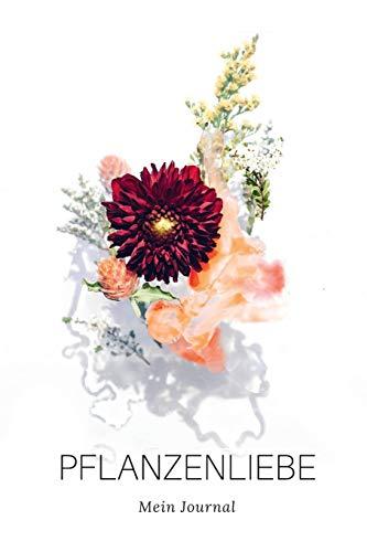 PFLANZENLIEBE - Mein Journal: Was brauchen deine Zimmerpflanzen? In diesem liebevoll designten A5 Journal zum Selbstausfüllen kannst du dir ... oder ein grünes Bullet Journal führen.