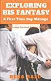 Exploring His Fantasy: A First Time Gay Ménage: 3 (The Marriage Survival Retreat Series)