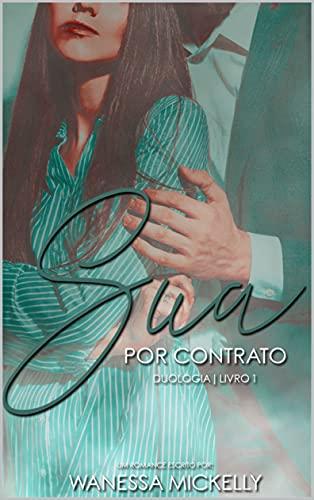 """Sua por contrato: Livro 1 (Duologia Sua) (Duologia """"Sua"""")"""