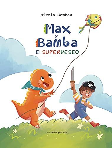 Max y Bamba: El Superdeseo (Libros infantiles sobre emociones, valores y hábitos)