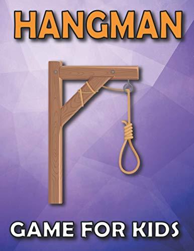Hangman Game For Kids: Ultimate Hangman Brain Game Book For Kids.Activity Book For Clever Kids
