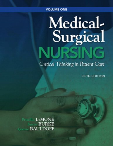 Medical-Surgical Nursing: Critical Thinking in Patient Care, Volume 1 (5th Edition) (Medical Surgical Nursing - LeMone)