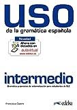 USO de la gramática española: Uso de la gramatica. Nivel intermedio. Per le Scuole superiori. Con espansione online [Lingua spagnola]