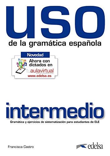 USO de la gramática española: Uso de la gramatica. Nivel intermedio. Per le Scuole superiori. Con espansione online [Lingua spagnola]: Nivel intermedio - edition 2010 (revised and i