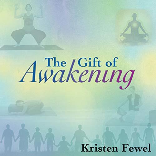 The Gift of Awakening Audiobook By Kristen Fewel cover art