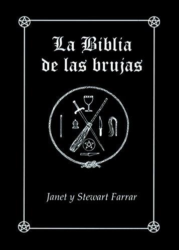 La Biblia de las brujas. Obra completa rústica: Manual completo para la práctica de la brujería