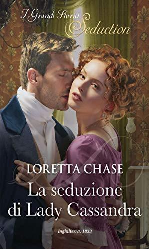 La seduzione di Lady Cassandra: I Grandi Romanzi Storici Seduction (Difficult Dukes Vol. 2)