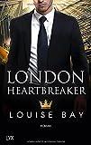 London Heartbreaker von Louise Bay