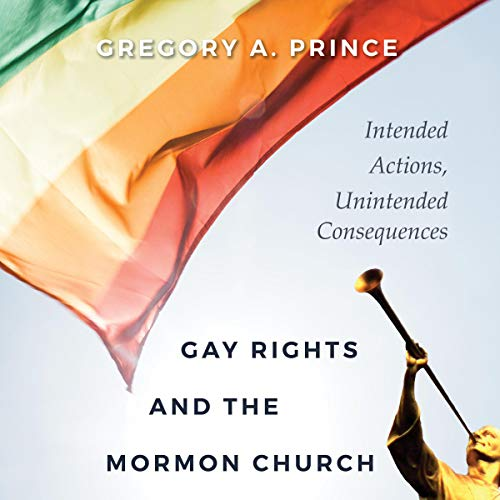 Gay Rights and the Mormon Church Audiobook By Gregory A. Prince cover art