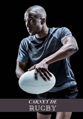 Carnet de Rugby: Journal de bord & notes | Garder une trace de vos entraînements et améliorer vos compétences de Joueur | 17 cm x 25 cm, 100 pages | Cadeau pour Rugbyman.