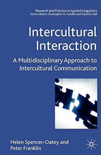 Intercultural Interaction: A Multidisciplinary Approach to Intercultural Communication (Research and Practice in Applied