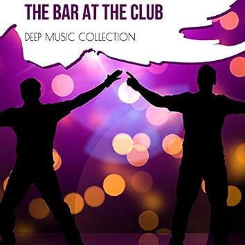 The Bar At The Club - Deep House Music