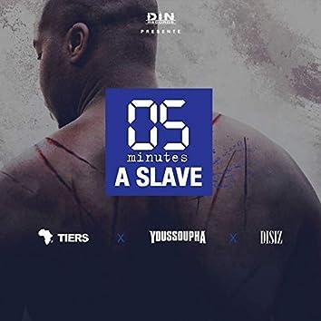 Five Minutes a Slave