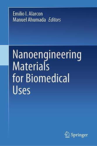 Nanoengineering Materials for Biomedical Uses (English Edition)
