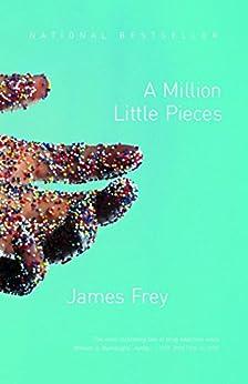 A Million Little Pieces by [James Frey]