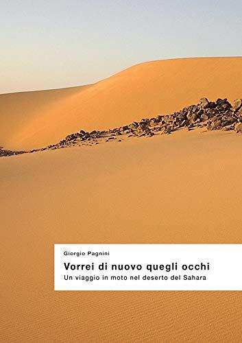 Vorrei di nuovo quegli occhi: Un viaggio in moto nel deserto del Sahara