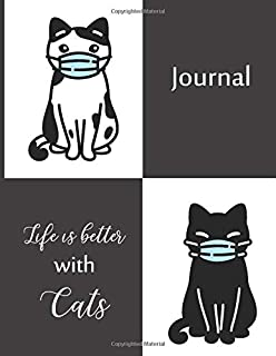 Life is better with Cats Journal with Cats wearing masks cover in Black and White: Fine White papers and Roomy lines make ...