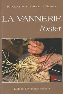 La vannerie, l'osier par r. duchesne, h. ferrand, j. thomas (nouvelle édition-2009)