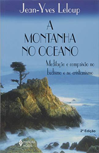 A Montanha No Oceano. Meditação E ComPaixão No Budismo E Cristianismo