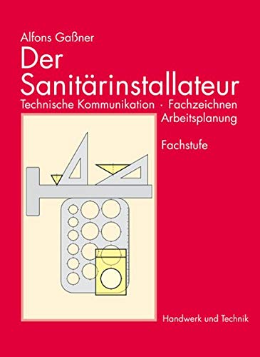 Der Sanitärinstallateur, Technische Kommunikation, Fachzeichnen, Arbeitsplanung