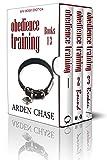 Obedience Training Bundle: Books 1-3 (Gay BDSM Erotica)
