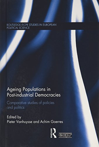 Ageing Populations in Post-Industrial Democracies: Comparative Studies of Policies and Politics (Routledge/ECPR Studies in European Political Science, Band 76)
