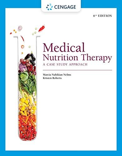 Compare Textbook Prices for Medical Nutrition Therapy: A Case Study Approach MindTap Course List 6 Edition ISBN 9780357450680 by Nelms, Marcia,Roberts, Kristen