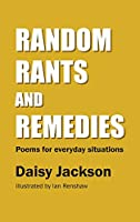 Random Rants and Remedies: Poems for everyday situations
