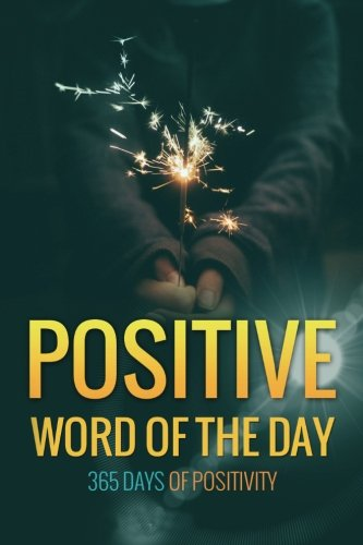 Positive Word of the Day: 365 Days of Positivity