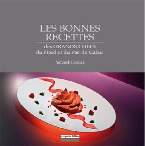 Les Bonnes Recettes Des Grands Chefs Du Nord Et Du Pas De Calais