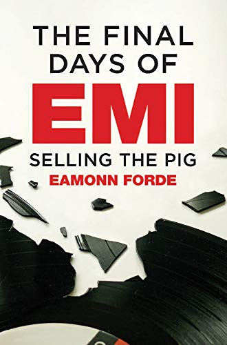 The Final Days Of EMI: Selling the Pig